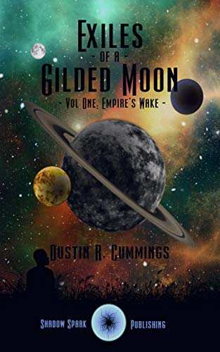 Book Cover: Exiles of a Gilded Moon Volume 1: Empires Wake